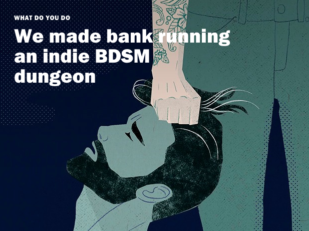 We made bank running an indie BDSM dungeon